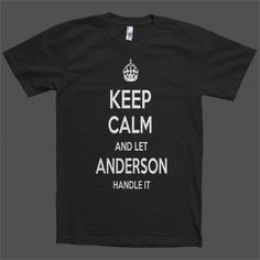 Keep Calm and let Anderson Handle it Personalized Name T-Shirt