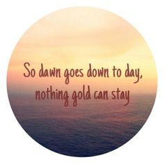 Nothing gold can stay...