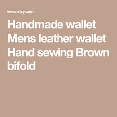 Handmade wallet Mens leather wallet Hand sewing Brown bifold