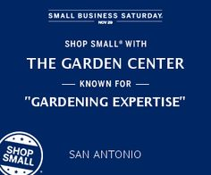 The Garden Center is a registered participant in Small Business Saturday!