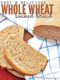A simple, easy and delicious soaked whole wheat bread recipe that can be incorporated into any busy person's routine to get the most nutrition out of bread. :: DontWastetheCrumbs.com
