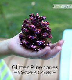 Glitter pinecones—I made these when I was little and loved them.