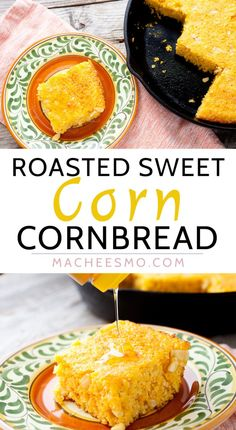 Roasted Sweet Corn Cornbread: There are a lot of ways to make ...