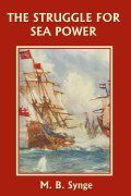 The Struggle for Sea Power by M. B. Synge Book IV of the Story of the Worlds series. Focuses on the age of empire and world colonization. The histories of European colonies in America, Australia, South Africa, and India are related. Also covered are the Revolution in America, the French Revolution, and campaigns of Napoleon.  Ages 12-18