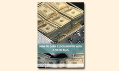 How to Earn $1000/Month with Your Niche Blog? [Free eBook]
