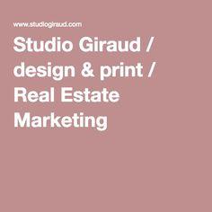 Studio Giraud / design & print / Real Estate Marketing