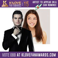 K-Love Fan Awards: Vote and help get OBB on the backs of millions of 7UP cans! http://2vote.me/obb