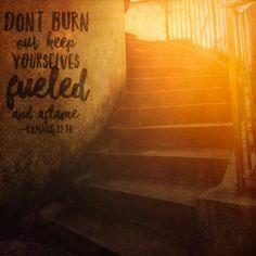Don't burn out Romans 12:11