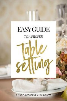 No matter the occasion, setting the table can be fun. Follow this simple guide to a proper table setting and learn to set the perfect table for any event. | TheCasaCollective... | #propertablesetting #entertaining #tablesettings