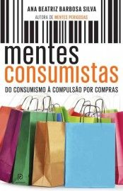 Baixar Livro Mentes Consumistas - Ana Beatriz Barbosa Silva em PDF, ePub e Mobi