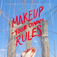 My makeup. My rules. No maybes. Here's to another 100 years of self-expression!