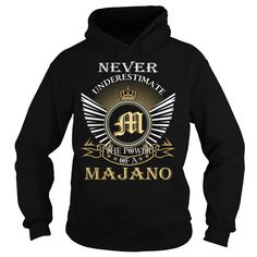 Never Underestimate The Power of a MAJANO - Last Name, Surname T-Shirt