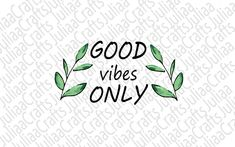 Good vibes only - Good vibes svg - Inspirational svg - Good vibes - Positive svg - Motivational svg - svg files for cricut - for silhouette Silhouette Vector, Good Vibes Only, Svg Files For Cricut, Positivity, Messages, This Or That Questions, Motivation, Shop, Inspiration