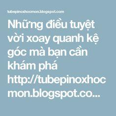 Những điều tuyệt vời xoay quanh kệ góc mà bạn cần khám phá http://tubepinoxhocmon.blogspot.com/2016/07/nhung-dieu-tuyet-voi-xoay-quanh-ke-goc-ma-ban-can-kham-pha.html