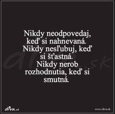 TOP 12 najlepších citátov roku 2016: Tieto sa vám páčili najviac | Diva.sk Sad Quotes, Best Quotes, Motivational Quotes, Face Yoga, Disney Quotes, True Stories, Slogan, Quotations, Wisdom