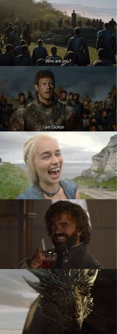 Dickon, it just doesn't stop being funny. Game of Thrones.