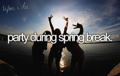 Never went on a spring break trip in college. Determined to do it in my 20s.