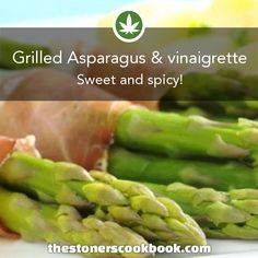 Grilled Asparagus & vinaigrette from the The Stoner's Cookbook (http://www.thestonerscookbook.com/recipe/grilled-asparagus-vinaigrette)