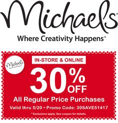 30 Off Your Regular Priced Purchase At Michaels Craft Stores O Exp 5 20