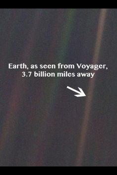 Earth seen from Voyager. My favourite picture. Mind blowing...