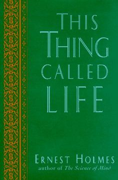 This Thing Called Life (The New Thought Library Series) by Ernest Holmes http://www.amazon.com/dp/0874778670/ref=cm_sw_r_pi_dp_dezRub07RDQJT