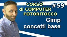 # 59 Fotoritocco con Gimp - Concetti base - Maggiolina Corso di Computer