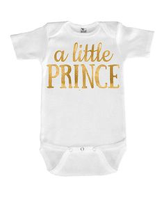 Look at this White & Gold 'A Little Prince' Bodysuit - Infant on #zulily today!