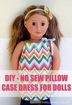 """how to make a pillow case dress for an 18"""" doll, no sew american girl clothes, no sew american girl dress"""