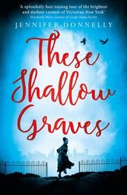These Shallow Graves ebook by Jennifer Donnelly
