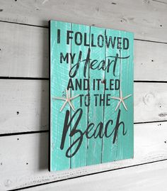 I Followed My Heart, Printed Beach Sign on Wood, 11x16