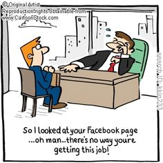 Beware your social media presence. If used correctly it can be an invaluable networking tool that will benefit your career. If abused it could cost you your dream job. Funny Cartoons, Funny Comics, Hr Humor, Social Media Humor, Social Networks, Work Jokes, Work Humour, Clean Jokes, Office Humor