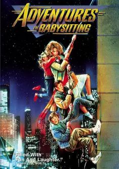 Adventures in Babysitting - When teenaged Chris Parker agrees to baby-sit for the Andersons after her boyfriend stands her up, it's hardly the boring night she expected. Stars Elisabeth Shue.