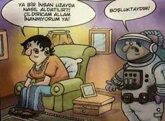 - Ya bir insan uzayda nasıl aldatılır?! Çıldırıcam Allam inanmıyorum ya! + Boşluktaydım! #karikatür #mizah #matrak #komik #espri #şaka #gırgır #komiksözler