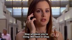 "She has her priorities straight. 31 Reasons Blair Waldorf From ""Gossip Girl"" Is The Real Queen B Blair Quotes, Blair Waldorf Quotes, Blair Waldorf Gossip Girl, Tv Quotes, Movie Quotes, Best Quotes, Movie Memes, Famous Quotes, Favorite Quotes"