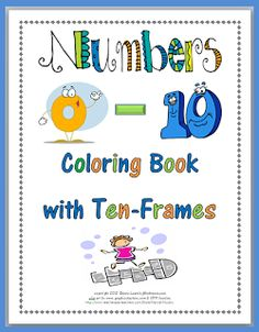 Classroom Freebies: Numbers 0-10 Coloring Book with Ten-Frames Freebie