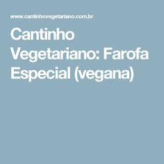 Cantinho Vegetariano: Farofa Especial (vegana)