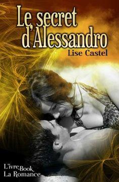 Le secret d'Alessandro > Lise Castel