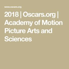 2018 | Oscars.org | Academy of Motion Picture Arts and Sciences