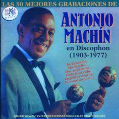 Antonio Machin - Las 50 Mejores Grabaciones de Antonio Machin 1903-1977 - 1998