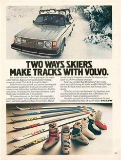 """A 1980 advertisement for Volvo station wagon. Featuring this skier in the snowy hills enjoy a day. Equipped with other Volvo products, Dynamic skis and Koflach boots. """"For skiers who won Volvos, getti"""