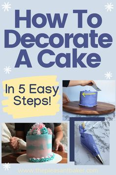 If you want to learn how to decorate a cake in 5 easy steps then read on and you will be decorating a cake in no time! #cake #thepleasantbaker #cakedecorating