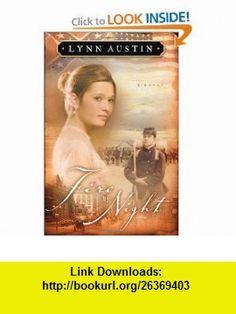 Fire by Night (Refiners Fire, Book 2) (9781556614439) Lynn Austin , ISBN-10: 1556614438  , ISBN-13: 978-1556614439 ,  , tutorials , pdf , ebook , torrent , downloads , rapidshare , filesonic , hotfile , megaupload , fileserve