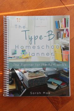 The Type B- Homeschool Planner--interesting method for planning your homeschool year.  $9.99 for PDF and $24.99 for spiral-bound book