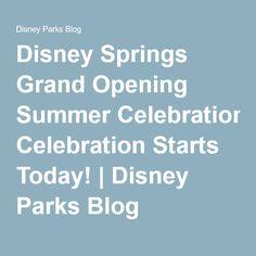Disney Springs Grand Opening Summer Celebration Starts Today! | Disney Parks Blog Disney Parks Blog, Walt Disney World, Downtown Disney, Disney Springs, Halloween Town, Grand Opening, Celebration, Funny Pictures, Summer