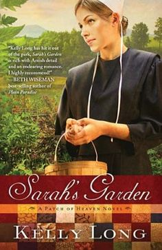 Sarah's Garden by Kelly Long.Quite by accident, Sarah King has fallen in love. But this love is forbidden, and could cost her everything she holds dear