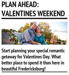 Start planning your special romantic getaway for Valentines Day. What better place to spend it than in beautiful Fredericksburg, Texas!