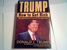 How to Get Rich by President Donald J Trump ,hardcover 1st edition =)