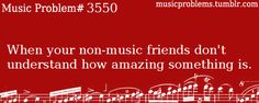 Yes, indeed! When you play a musical instrument, you can appreciate the beauty of music in a way others cannot.