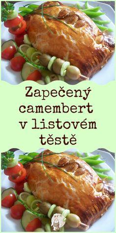 Zapečený camembert v listovém těstě Food And Drink, Beef, Chicken, Cooking, Party, Recipes, Diet, Meat, Kitchen