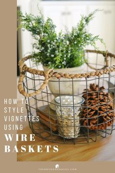 Do you want to know how to easily style a wire basket to decorate any room in your home. Wire baskets is not only eye catchy, they are also a clever, sturdy, and affordable way to add storage to any room. This post was written to show how it can be included in both your home decor and as an organization piece. #wirebasket #homestyling #homestorage #homedecorideas #interiordecor #homeorganization #homedecortips #homedecorinspiraitions #trendyhomehacks